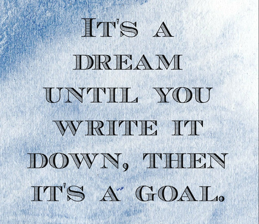 its-a-dream-until-you-write-it-down